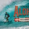 トリプルクラウン開催期間の6週間を撮影したサーフムービー「6 Weeks of Aloha」
