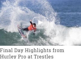 2016-hurley-pro-final-day-highlight